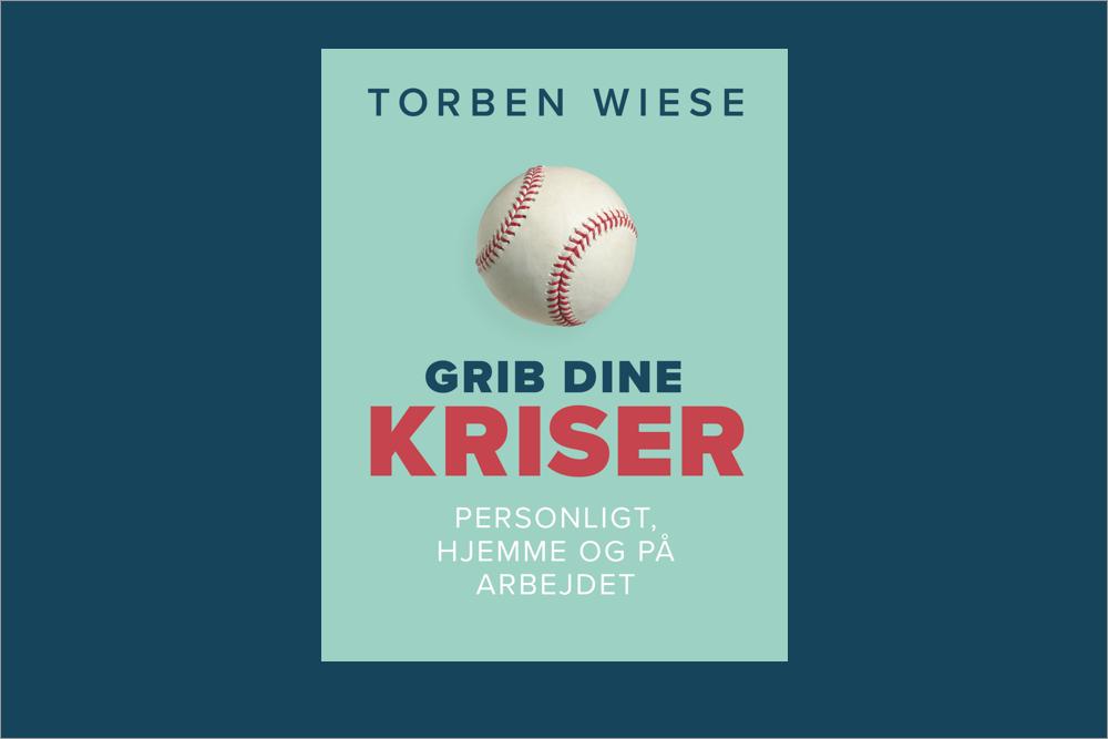 Grib dine kriser - endnu en af Torben Wiese's populære bøger